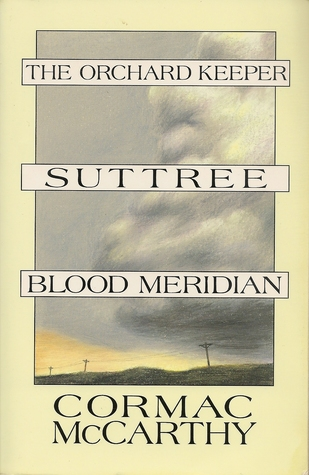 The Orchard Keeper; Suttree; Blood Meridian