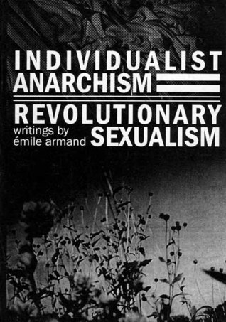 Individualist Anarchism and Revolutionary Sexualism