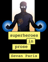 Superheroes in Prose: Welcome to Prose