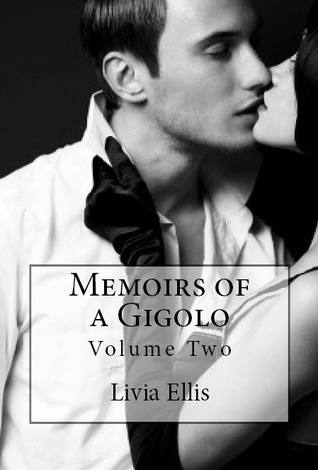 Memoirs of a Gigolo Volume Two by Livia Ellis