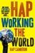 Hap Working the World