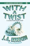 With A Twist (Jack Daniels Mystery, #8.5)
