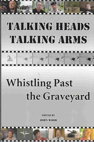 Talking Heads Talking Arms: Volume 2: Whistling Past the Graveyard
