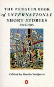 The Penguin Book Of International Short Stories 1945 85 by Daniel Halpern