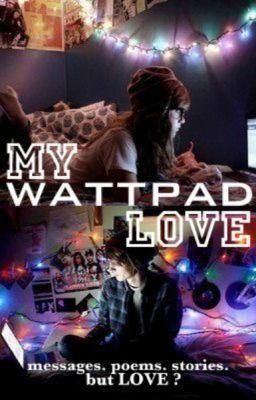 My Wattpad Love (My Wattpad Love #1)