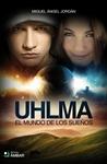 El mundo de los sueños (Uhlma, #1)