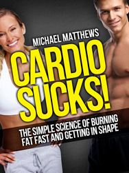 Ebook Cardio Sucks: The Simple Science of Losing Fat Fast...Not Muscle by Michael  Matthews PDF!