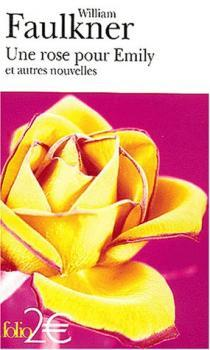 A Rose for Emily / The Evening Sun / Dry September : Une Rose pour Emily / Soleil Couchant / Septembre Ardent
