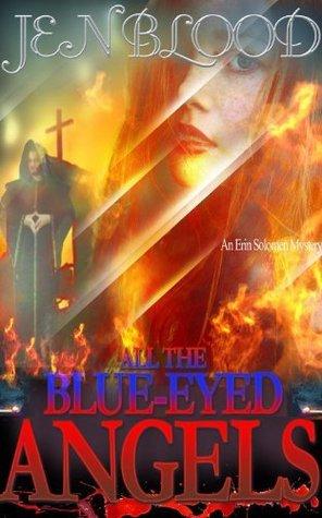 All the Blue-Eyed Angels (Erin Solomon Pentalogy, #1)