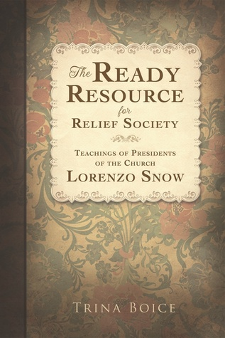 the-ready-resource-for-relief-society-teachings-of-presidents-of-the-church-lorenzo-snow