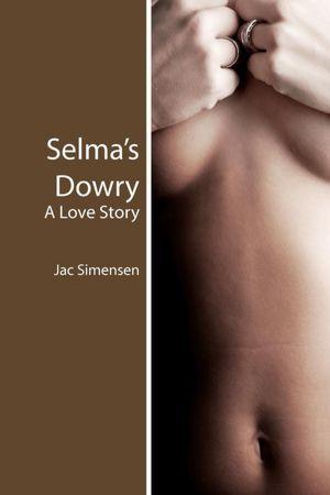 Selma's Dowry: A Love Story