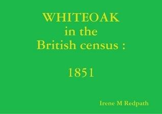 WHITEOAK in the British census  by Irene M. Redpath
