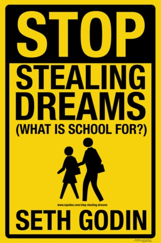 Stop Stealing Dreams by Seth Godin
