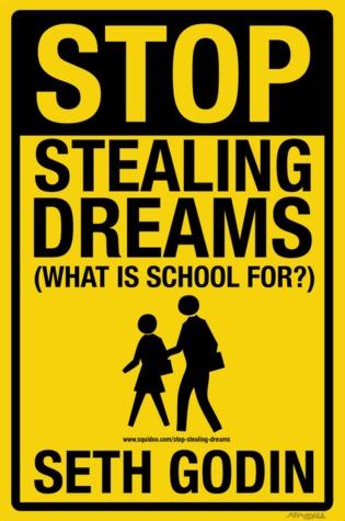 Stop Stealing Dreams by Seth Godin