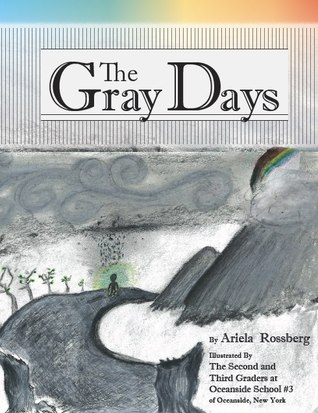 The Gray Days by Ariela Rossberg