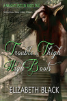 Trouble In Thigh High Boots (Naughty Fairy Tales)