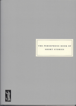 The Persephone Book of Short Stories