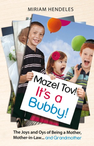 mazel-tov-it-s-a-bubby-the-joys-and-oys-of-being-a-mother-mother-in-law-and-grandmother