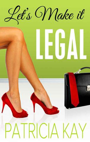 Lets Make It Legal - Patricia Kay
