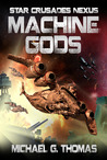 Machine Gods (Star Crusades Nexus, #2)