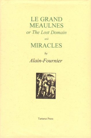 Le Grand Meaulnes, or the Lost Domain, and Miracles