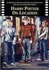 Harry Potter on Location by J.P. Sperati
