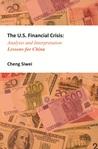 The U.S. Financial Crisis: Analysis and Ininterpretation