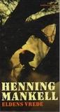 Eldens Vrede by Henning Mankell
