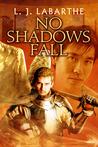 No Shadows Fall (Archangel Chronicles, #3)
