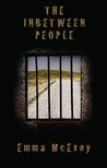 The Inbetween People by Emma  McEvoy