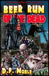 Beer Run of the Dead by D.F. Noble
