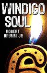 Windigo Soul by Robert Brumm