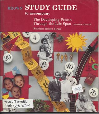 The Study Guide For Developing Person Through The Life Span By