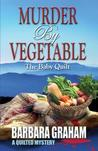 Murder by Vegetable: The Baby Quilt (Theo and Tony Abernathy Mystery, #4)