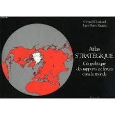 Atlas Strategique: Geopolitique Des Rapports de Forces Dans Le Monde