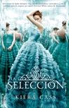 La selección by Kiera Cass