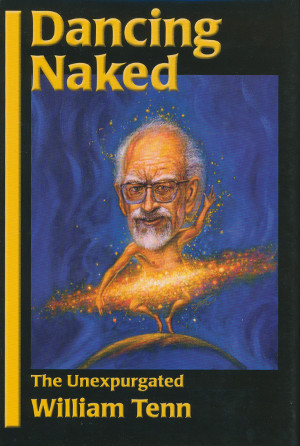 Dancing Naked: The Unexpurgated William Tenn