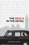 The Devil's in the Detail by Matthew S. Wilson