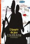 L'Epopée du Jazz, Tome 2:  Au delà du Bop