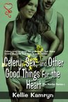 Celery, Sex, and Other Good Things For The Heart