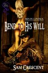 Bend to His Will