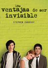 Las ventajas de ser invisible by Stephen Chbosky