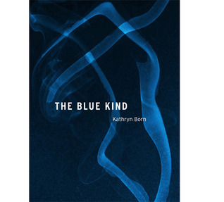 The Blue Kind by Kathryn Born
