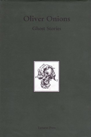 Ghost Stories of Oliver Onions