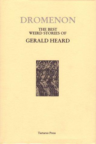 Dromenon: The Best Weird Stories of Gerald Heard