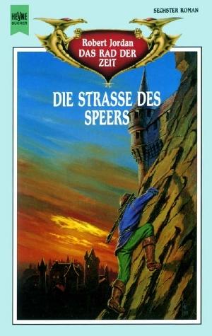 Die Straße des Speers (Das Rad der Zeit, #6)