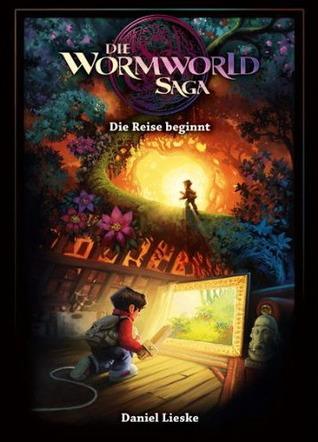 Die Wormworld Saga: Die Reise beginnt