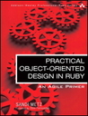 Practical Object-Oriented Design in Ruby by Sandi Metz