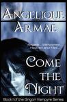 Come the Night (Grigori Vampyre, #1)