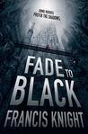 Fade to Black (Rojan Dizon, #1)